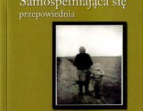 """Więcej o Michał Witold Gajda – """"Samospełniająca się przepowiednia"""""""